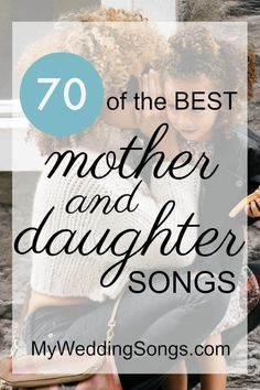 List of Mother Daughter Songs to celebrate a love between a mother, or mother-in-law, and her daughter. Great songs for a bride and her mother. songs The 90 Best Mother Daughter Songs, 2019 Mother Daughter Wedding Songs, Daughter Lyrics, Mothers Day Songs, Mother Song, Mom Song, Father Daughter, Wedding Song List, Wedding Dance Songs, Wedding Playlist