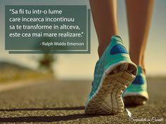 """""""Sa fii tu intr-o lume care incearca incontinuu sa te transforme in altceva, este cea mai mare realizare."""" - Ralph Waldo Emerson"""