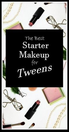 A few Top Picks for tweens and teens just starting to wear makeup.