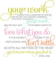 I love being a nurse. Wise words from Steve Jobs.
