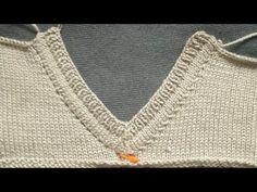 Hazır kıyafetlerdeki gibi V yaka nasıl yapılır?Knit de V neckline... - YouTube