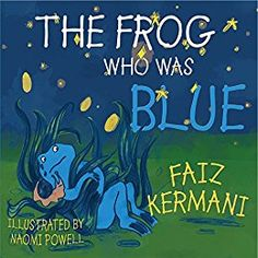 Mrs. Mommy Booknerd's Book Reviews: #MMBBR #Review The Frog Who Was Blue by Faiz Kermani