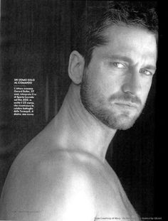 Gerard Butler...this fellow has a great sense of humor & those eyes that smile... :)