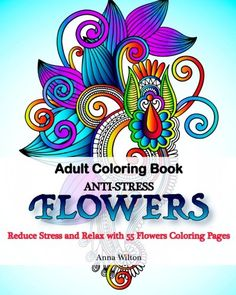 Introducing Adult Coloring Book AntiStress Flowers Reduce Stress and Relax with 55 Coloring Pages. Buy Your Books Here and follow us for more updates!