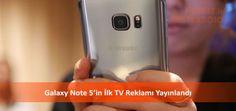 Galaxy Note 5'in İlk TV Reklamı Yayınlandı