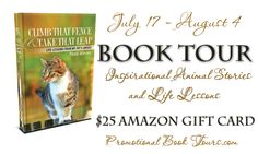 Climb That Fence & Take That Leap Inspirational Animal Stories and Life Lessons Book Tour. Enter to win a $25 Amazon Gift Card