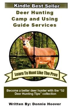 Deer Hunting Camp And Using Guide Services by Donnie Hoover, http://www.amazon.com/dp/B005VKN0V0/ref=cm_sw_r_pi_dp_ELcdqb1G0A7F2