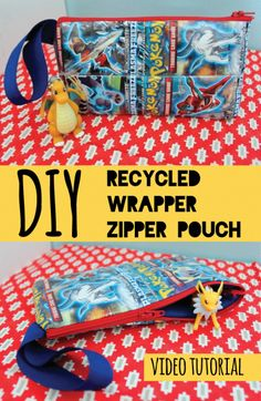 Sew a zippered pouch using recycled wrappers. (Awesome video tutorial explains how to do a zipper too!)