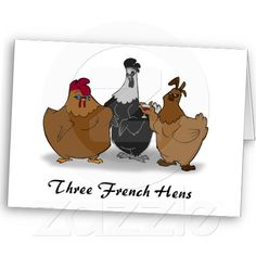 12 days of Christmas: Three French Hens - On the third Day of Christmas My True Love Gave to me - Three French Hens (Three French Hens Christmas Card)