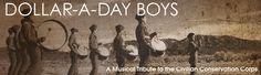 Dollar-A-Day Boys A musical tribute to the Civilian Conservation Corps Program by Bill Jamerson