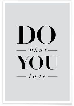 Do What You Love als Premium Poster von THE MOTIVATED TYPE | JUNIQE