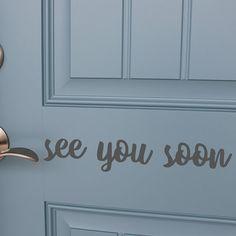 See you soon Door Decal Door Stickers Porch Decal Vinyl See You Soon, Vinyl Doors, Door Stickers, Door Signs, Glass Door, Wall Decals, Porch, How To Apply, Colours