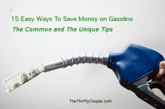 15 ways to save money on gasoline and fuel