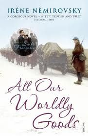 All our worldly goods - Irene Nemirovsky. Very moving family story set in France across both World Wars - really brings out how it felt to have war take place on your own land and how it affected families and relationships.