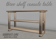 This three shelf console table is a variation of my two-toned console table. It's built in exactly the same way with the exception of adding a third shelf. The legs are so make sure you buy. Diy Furniture Plans, Repurposed Furniture, Cheap Furniture, Furniture Design, Urban Furniture, Furniture Stores, Pallet Furniture, Furniture Assembly, Furniture Logo