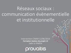 """[RÉSEAUX SOCIAUX] """"Réseaux sociaux : communication événementielle et institutionnelle : intervention de Jade Le Maitre au CNAM pour la formation Gestion de projet 2.0"""
