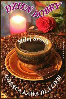OBRAZKI HELENKI: ŚRODA Good Morning, Wednesday, Humor, Coffee, Quotes, Buen Dia, Kaffee, Quotations, Bonjour