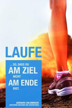 """Zitate: """"Wir erholen uns nicht im Laufe der Zeit, sondern in der Zeit, in der wir laufen."""" - amicella"""