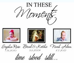 In These Moments Time Stood Still Wall Decal Art Vinyl Sticker Lovely Decals World LLC,http://www.amazon.com/dp/B00IVRBHPG/ref=cm_sw_r_pi_dp_qGdAtb0A7HT896WE