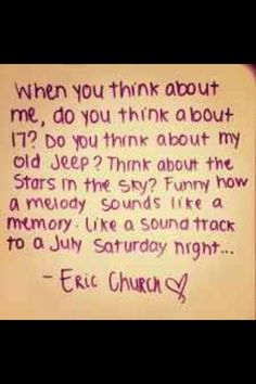 "Eric Church - 'Springsteen' song  Eric Church – Springsteen song   ""Funny how a melody sounds like a memory  ~~~   like a soundtrack to a July Saturday night"""