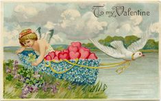 To my Valentine: Cherub in a boat pulled by a dove.