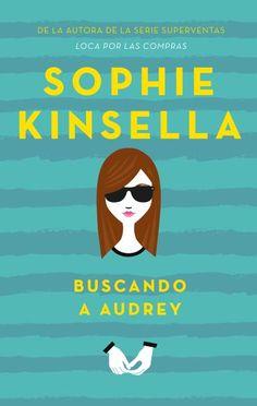 Buscando a Audrey - Sophie Kinsella https://www.goodreads.com/book/show/28787241-buscando-a-audrey