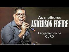 Anderson Freire - AS MELHORES, Coletânea de Ouro gospel mais tocadas 2016 - YouTube