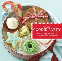 Very Merry Cookie Party: How to Plan and Host a Christmas Cookie Excha – BRIARWOOD