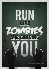 Running motivation - run like Zombies are chasing you! There's little more that would inspire you to run! #running