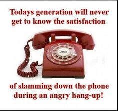 Yeah those nice heavy phones! And people knocking each other out in suspense movies!