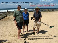 Goanna Season Launch Muster 2014  Wednesday, March 26, 2014 11:52:50 PM America/Los_Angeles WHERE: Glendora Campsite, Hill End. NSW WHEN: Saturday 5th & Sunday 6th April OFFICIAL START: 10am Saturday FINISH: 4PM Sunday   Call Judy/Bob - Phone: (02) 4938 7670(02) 4938 7670 Mobile: 0418225587 Email: bob@goannagolddetectors.com.au