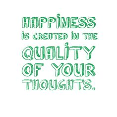 """""""Happiness is created in the quality of your thoughts."""" #motivation"""