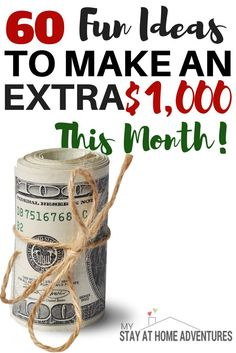 Who doesn't want to make an extra $1000? The good news is that there are fun ideas to start making your extra cash and over 60 of them here!