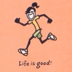 """Life is good! Just ordered ~ """" Run """""""