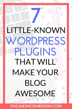 WordPress plugins make your blog so much easier to work with. These 7 plugins are especially useful if you want flexibility with your blog! via @keciahambrick