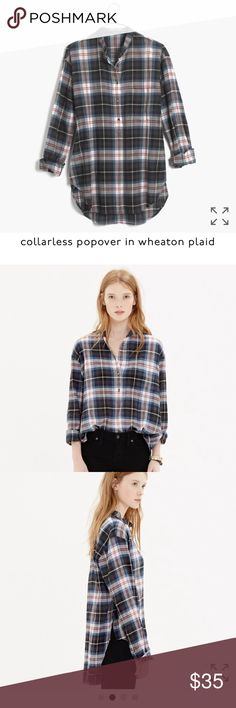 Madewell Collarless Popover in Wheaton plaid Over easy pop over plaid shirt- a timeless classic Madewell Tops Blouses