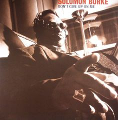 Solomon Burke - Dont Give Up On Me (reissue) (Anti) #vinyl #records #vinylrecords #dj #music #SoulJazz