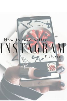 How to take better Instagram pictures