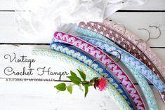 Vintage Crochet Hanger Tutorial | My Rose Valley | Bloglovin'