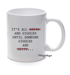 It's all shts and giggles Coffee Mug funny novelty by Mugsleys, $10.50...sorry but this made me laugh!