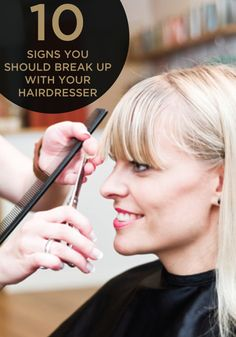Read these tips and pay attention while you're at the salon; you and your hairdresser might not be the perfect match.