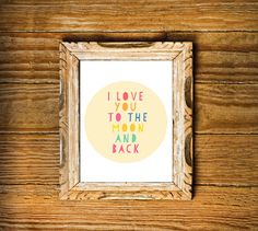 I Love You to The Moon and Back  Printable by FloralPhilosopher, $5.00 - boyish colours?