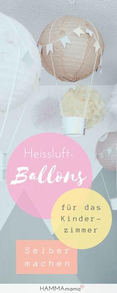 Heißluftballons für das Kinderzimmer Basteln