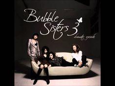 그렇게 사랑하고 그렇게 웃었습니다 Bubble Sisters - Loved and Smiled like that