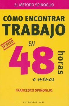 Cómo encontrar trabajo en 48 horas o menos. - Barcelona : Editorial Base , 2014