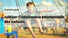 9 pistes pour cultiver l'intelligence émotionnelle des enfants