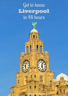 48 Hours in Liverpool - City Guide