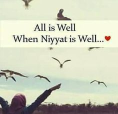 Everything will be fine if your niyat is good.....