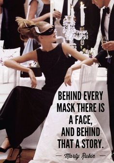 """Behind Every Mask There is a Face, And Behind That A Story."" Marty Rubin #Quotes via @MelBoteri"