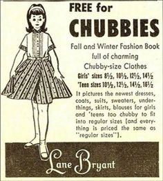 """""""For girls too chubby to fit into regular clothes"""""""